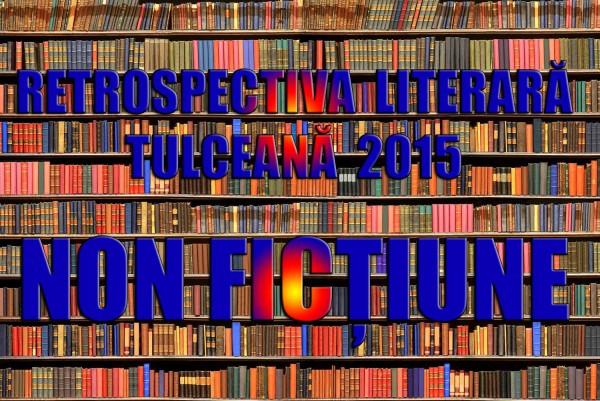 retrospectiva tulceana nonfictiune 2015